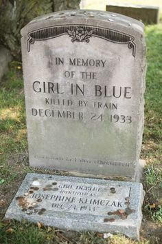 For sixty years no one knew who the girl in the blue dress was. In 1933 she threw herself in front of  moving train. The town adopted her and laid her to rest. This is the story of the Girl In Blue, Josephine Klimczak.