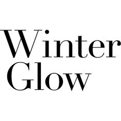 Winter Glow Text ❤ liked on Polyvore featuring text, words, phrase, quotes and saying