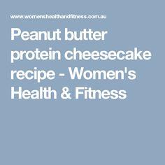 Peanut butter protein cheesecake recipe - Women's Health & Fitness