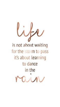 Image of: Marble Wallpaper Life Is Not About Waiting For The Storm To Pass Its About Learning To Dance In The Rain Pinterest Gold Iphone Rose Rosegold Wallpaper Inspirations