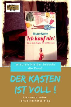 """Wieviele Kleider braucht die Frau? Keine, denn der Schrank ist schon gut gefüllt. Nunu Kaller erzählt in """"Ich kauf nix!"""" sehr amüsant von ihrer einjährigen Shoppingdiät. Blog, Cover, Book Recommendations, Literature, Cabinet, Word Reading, Woman, Blogging, Blankets"""