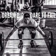 Dream big, dare to fail ~ Re-Pinned by Crossed Irons Fitness