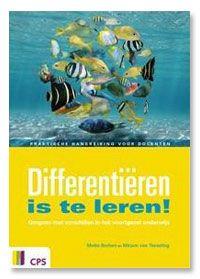 Differentiëren is te leren : omgaan met verschillen in het voortgezet onderwijs : praktische handreiking voor docenten