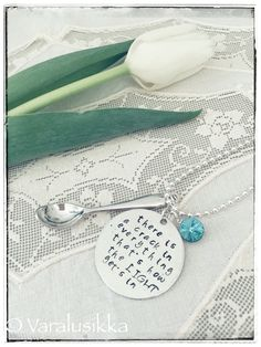 I hand stamped a spoon necklace inspired by Leonard Cohen's legendary words, just to remind myself to have a little bit of courage every day.