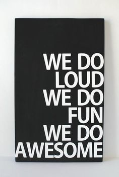#quotes #party #loud #fun- For tips and ideas like this one visit our website at www.thepartybelle.net