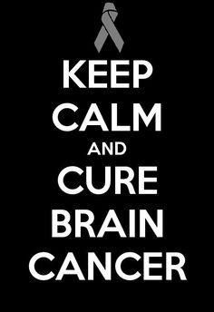 Keep Calm and Cure Brain Cancer
