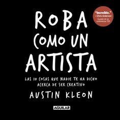 Seguir leyendo: Roba como un artista: Las 10 cosas que nadie te ha dicho acerca de ser creativo en https://liderazgopositivo.com/producto/roba-como-un-artista-las-10-cosas-que-nadie-te-ha-dicho-acerca-de-ser-creativo/