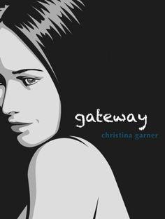Gateway (The Gateway Trilogy, Book 1) by Christina Garner. $5.03. 185 pages. Author: Christina Garner