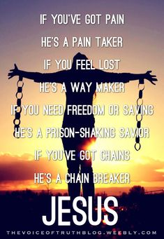 """""""Chain Breaker"""" lyrics: by Zach Williams. Jesus is EVERYTHING you need!!! - thevoiceoftruthblog.weebly.com"""