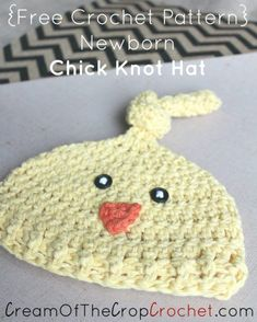 Crochet Newborn Chick Knot Hat Pattern ~ Cream Of The Crop Crochet™
