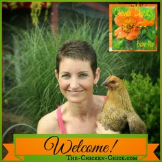 Welcome to the Clever Chicks Blog Hop at The-Chicken-Chick.com! Go here for all things backyard chicken!