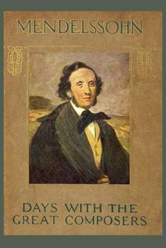 A DAY WITH FELIX MENDELSSOHN BARTHOLDY , by GEORGE SAMPSON  PUBLISHERS: HODDER & STOUGHTON, LONDON (1911) Book Cover Canvas Art