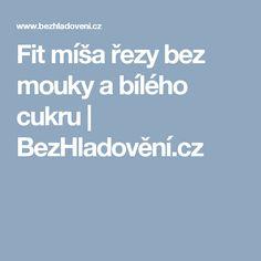Fit míša řezy bez mouky a bílého cukru   BezHladovění.cz