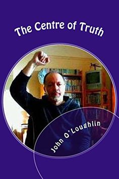The Centre of Truth by John O'Loughlin https://www.amazon.co.uk/dp/151184566X/ref=cm_sw_r_pi_dp_pAjMxbT7YQK74