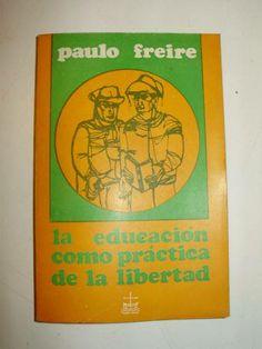 La Educación como práctica de la libertad / por Paulo Freire ; traducción de Lilián Ronzoni