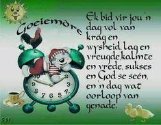 Gos se seen vir jou die dag Lekker Dag, Afrikaanse Quotes, Goeie Nag, Goeie More, Good Morning, Blessings, Christianity, Amen, English