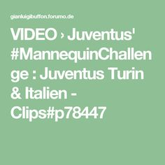 VIDEO › Juventus' #MannequinChallenge : Juventus Turin & Italien - Clips#p78447