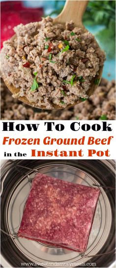 How To Cook Frozen Ground Beef In The Instant Pot Pressure Cooker