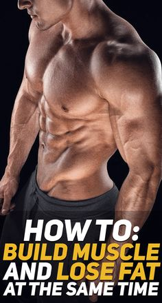 Learn how you can build muscle and lose fat at the same time so that you can achieve the summer bod that you've been striving for! #fitness #fit #gym #exercise #workout #diet #muscle #fitfam