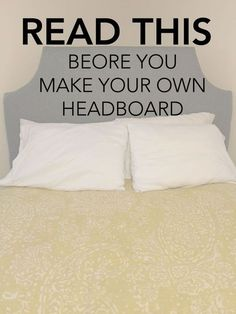 Before you try to DIY your own Headboard, read these tips, tricks, and learn from someone elses mistakes! Great things to think about before you DIY.