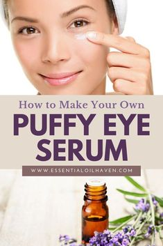 DIY Puffy Eye Serum with Essential Oils. Combat under eye bags puffy eyes and wrinkles with this quick easy DIY under eye serum using essential oils and all natural ingredients. Travel Tips Tips Travel Guide Hacks packing tour Under Eye Mask, Under Eye Wrinkles, Under Eye Puffiness, Face Wrinkles, Chamomile Essential Oil, Lemon Essential Oils, Eye Treatment, Hair Treatments, Face Masks