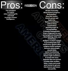 Religion: Pros and Cons (Yes, I know there are grammatical and spelling errors on this)