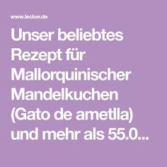 Unser beliebtes Rezept für Mallorquinischer Mandelkuchen (Gato de ametlla) und mehr als 55.000 weitere kostenlose Rezepte auf LECKER.de.