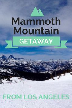 Mammoth Mountain Getaway from Los Angeles: An awesome weekend in the snow, and only a couple of hours from the City of Angels | Vagabond3 Travel