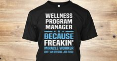 If You Proud Your Job, This Shirt Makes A Great Gift For You And Your Family.  Ugly Sweater  Wellness Program Manager, Xmas  Wellness Program Manager Shirts,  Wellness Program Manager Xmas T Shirts,  Wellness Program Manager Job Shirts,  Wellness Program