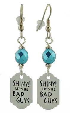 Unique Creations — Shiny! Lets Be Bad Guys Earrings, Firefly Inspired