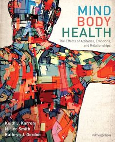 Mind/Body Health: The Effects of Attitudes, Emotions, and Relationships (5th Edition) by Keith J. Karren Ph.D. http://www.amazon.com/dp/0321883454/ref=cm_sw_r_pi_dp_0c1swb160EZ5X