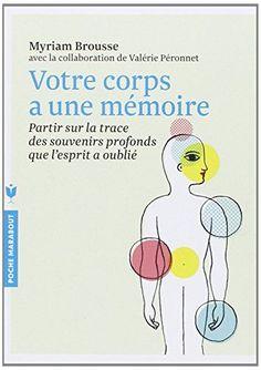 Votre corps a une mémoire de Myriam Brousse http://www.amazon.fr/dp/2501084799/ref=cm_sw_r_pi_dp_Jo95ub1SKH6K9
