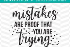 Mistakes are proof that you are trying - Creative Fabrica