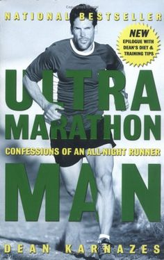 Recommendation from Hal.    Ultramarathon Man: Confessions of an All-Night Runner by Dean Karnazes