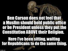 Atheism, Religion, God is Imaginary. Ben Carson does not feel that a Muslim should hold public office or be President unless they put the Constitution ABOVE their religion. Here I've been sitting, waiting for Republicans to do the same thing. Atheist Quotes, Political Quotes, Political Views, Athiest, Ben Carson, Conservative Republican, All That Matters, Truth Hurts, Constitution
