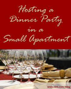 Just because you've fit your life into a tiny space doesn't mean you have to give up on hosting a dinner party! [Rent.com Blog] #apartment #entertaining #party