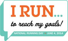June 4 is National Running Day - why do you run?! :)