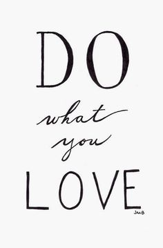 Lovely Clusters - Beautiful Shops: Love Quote, Creativity Quote, Inspirational Quote, Do What You Love