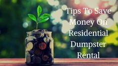 Tips To Save Money On Residential Dumpster Rental - WorthvieW Rent A Dumpster, Even The Rain, Delaware County, Near To You, Lots Of Money, Money Saving Tips, How Are You Feeling, Tips For Saving Money, Saving Tips