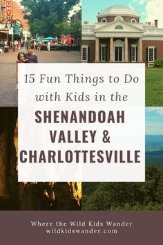 15 fun things to do in the Shenandoah Valley with kids! Monticello and other presidential homes, Skyline Drive and the Shenandoah National Park, as well as cave tours like Lurary Caverns. - Where the Wild Kids Wander - Shenandoah Caverns, Luray Caverns, Shenandoah Valley, Hiking With Kids, Travel With Kids, Family Travel, Family Trips, Weekend Getaways With Kids, Weekend Trips
