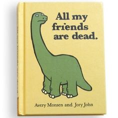 Makes me laugh just thinking about it...the book, not my friends being dead...have to clarify..lol