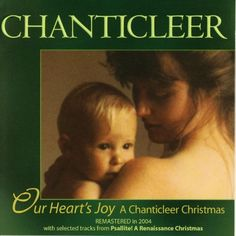 Our Heart's Joy: A Chanticleer Christmas - http://top100voices.com/our-hearts-joy-a-chanticleer-christmas/