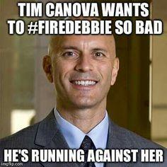 Vote for Tim Canova #firedebbie