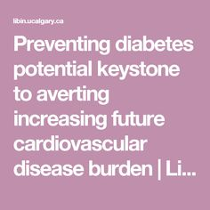 Preventing diabetes potential keystone to averting increasing future cardiovascular disease burden | Libin Cardiovascular Institute of Alberta | University of Calgary