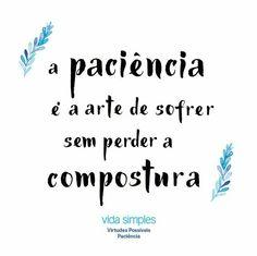 Paciência é uma arte