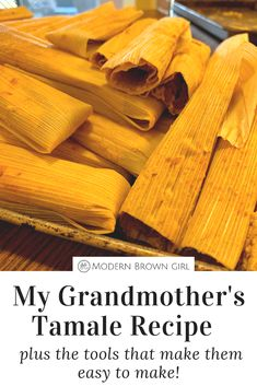 My Grandmother's Tamale Recipe, Plus the Tools That Make Them Easy to Make — MBG Home — Modern Brown Girl Beef Tamales, Homemade Tamales, Mexican Tamales, Pork Recipes, New Recipes, Cooking Recipes, Healthy Recipes, Cooking Tips, Chicken Recipes