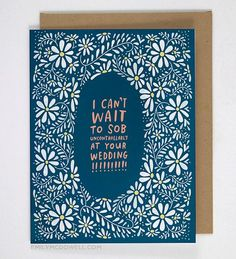 Check out our most popular Emily McDowell & Friends greeting cards, stationery & gifts as determined by you! Wedding Congratulations Card, Wedding Greetings, Funny Wedding Cards, Wedding Humor, Wedding Quotes, Wedding Rsvp, Blue Wedding, Wedding Venues, Valentine Day Cards