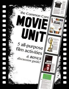 Common Core Movie Unit: 5 all-purpose film activities. Turn passive film watching into critical, standards-based lessons that students will enjoy!