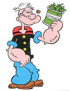 Popeye y su famosa espinaca. Nos hacia comer verdura