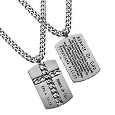 - Cross Symbol: Men's Christian Dog Tag. A Fantastic Way to Show Your Faith! Bible Verse (Front): ARMOUR OF GOD EPH 6:11,12 - Bible Verse (Back): ARMOUR OF GOD -  Put On The Whole Armour Of God, That